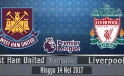 Prediksi West Ham United VS Liverpool 14 Mei 2017